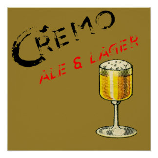 Cremo Ale & Lager Beer Poster