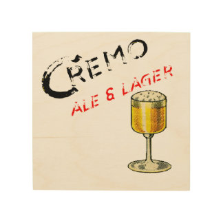 Cremo Ale & Lager Beer Wood Wall Art