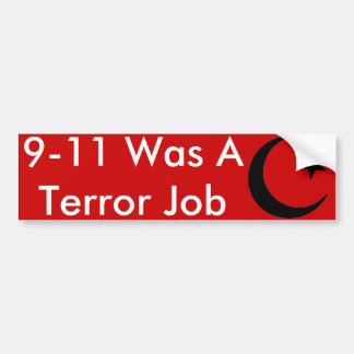 Crescent, 9-11 Was A Terror Job Bumper Sticker