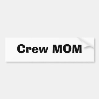 Crew MOM Bumper Sticker