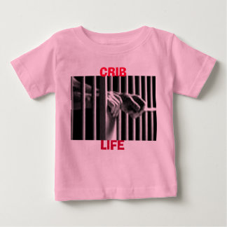 CRIB LIFE BABY T-Shirt