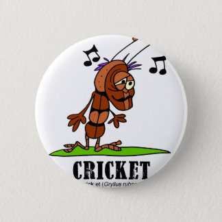Cricket by Lorenzo © 2018 Lorenzo Traverso 6 Cm Round Badge
