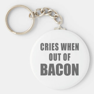 Cries When Out of Bacon Keychains