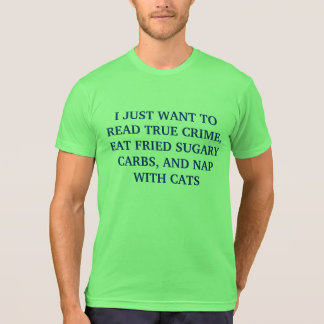 CRIME CARBS CATS NAPS T-Shirt