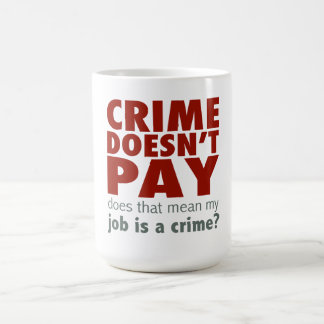 Crime Doesn't Pay Basic White Mug