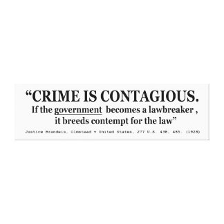 Crime is Contagious Olmstead v United States Canvas Prints