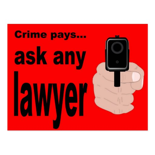 Crime Pays - ask a lawyer. Post Card