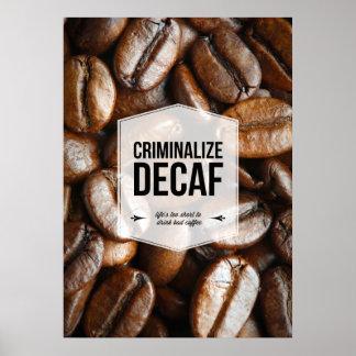 Criminalize Decaf Office Humor Poster