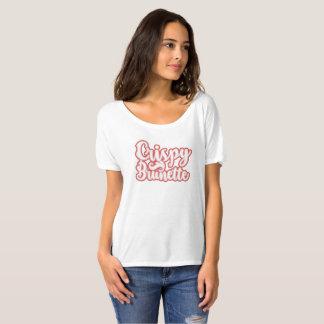 CRISPY BRUNETTE T-Shirt