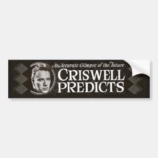 Criswell Predicts - Bumper Sticker
