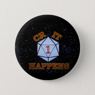 Crit Happens Nat 1 6 Cm Round Badge