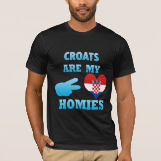 Croats are my Homies T-Shirt