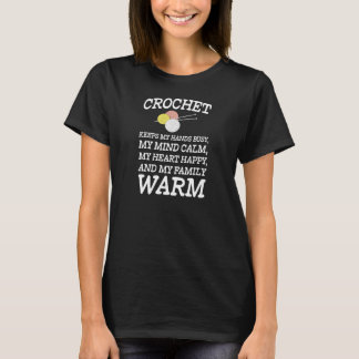 Crochet Keeps Hands Busy My Family Warm T-Shirt