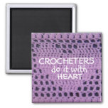 CROCHETERS DO IT WITH HEART magnet