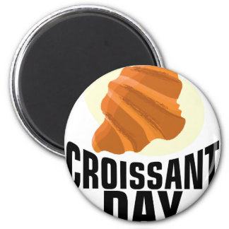 Croissant Day - Appreciation Day Magnet