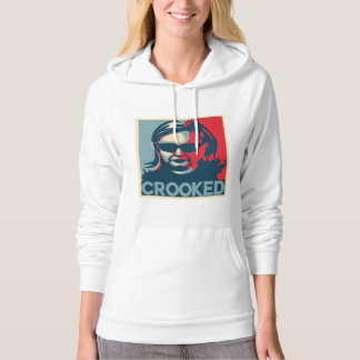 CROOKED Anti-Hillary Clinton Hoodie