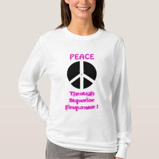 cross hair, PEACE, Through Superior Firepower ! T-Shirt