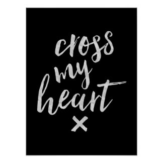 Cross My Heart - Inspirational Poster