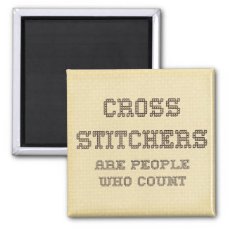 Cross Stitchers are people who count Square Magnet