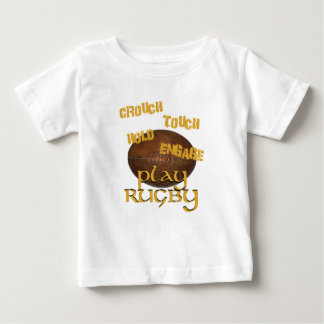 Crouch, Touch, Hold, Engage. . .Play Rugby Baby T-Shirt
