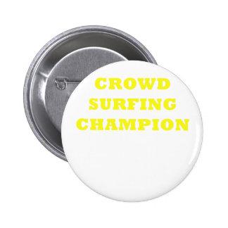 Crowd Surfing Champion 6 Cm Round Badge