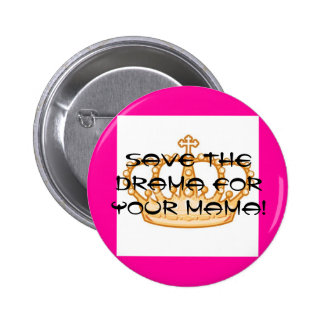 crown zazzle, Save the DRAMA for your MAMA! Button