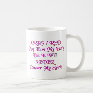 CRPS RSD May Have My Body Coffee Mug