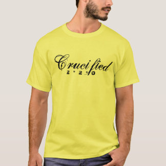 Crucified, 2  *  2  *  0 T-Shirt