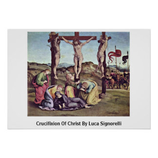 Crucifixion Of Christ By Luca Signorelli Poster