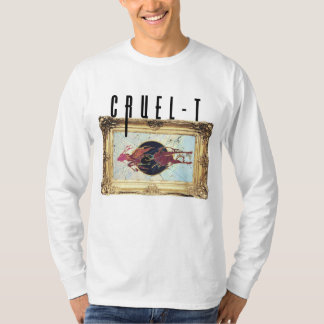 cruel-t long sleeved T-Shirt