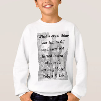 Cruel Thing - Robert E Lee Sweatshirt