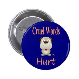 Cruel Words Hurt 6 Cm Round Badge