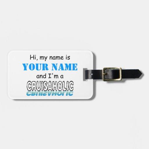 Cruisaholic (Personalized) Luggage Tag