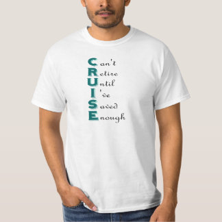 Cruise - Can't Retire T-Shirt