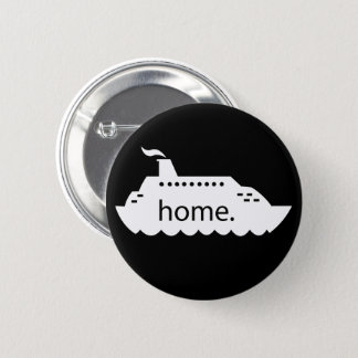 Cruise Ship Home - black 6 Cm Round Badge