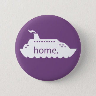 Cruise Ship Home - purple 6 Cm Round Badge