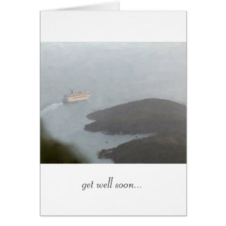 """Cruise Ship Leaving Harbor """"Get Well Soon"""" Card"""