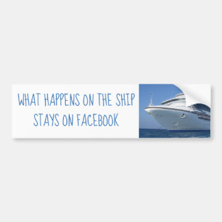 Cruise Ship Stays On Facebook Bumper Sticker