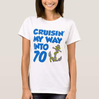 Cruisin' My Way Into 70 T-Shirt