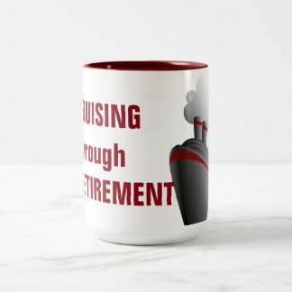 Cruising Through Retirement Two-Tone Coffee Mug
