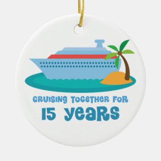 Cruising Together For 15 Years Anniversary Gift Ceramic Ornament
