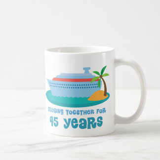Cruising Together For 45 Years Anniversary Gift Coffee Mug