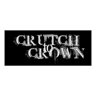 CRUTCH , CROWN, to Poster