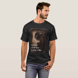 Cry Havoc T-Shirt