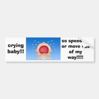 crying-baby bumper sticker
