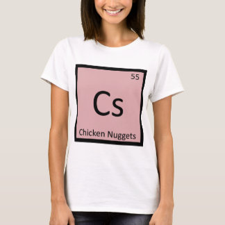 Cs - Chicken Nuggets Appetizer Chemistry Symbol T-Shirt