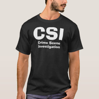CSI, Crime Scene, Investigation T-Shirt