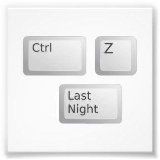 Ctrl Z Undo Last Night Please Photographic Print