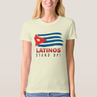 Cuba - Latinos Stand Up! T-Shirt