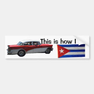 Cuba Old Cars  this is how I roll Bumper Sticker